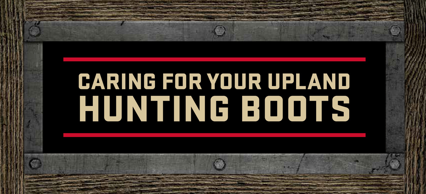 Caring For Your Hunting Boots From Irish Setter